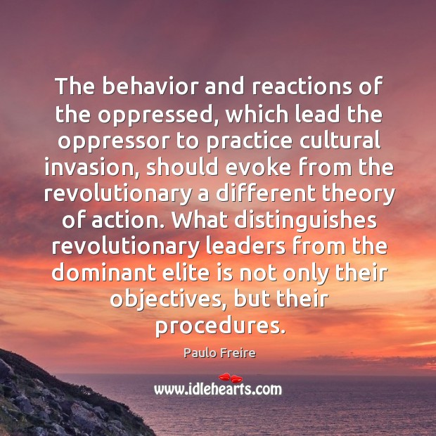 The behavior and reactions of the oppressed, which lead the oppressor to Image