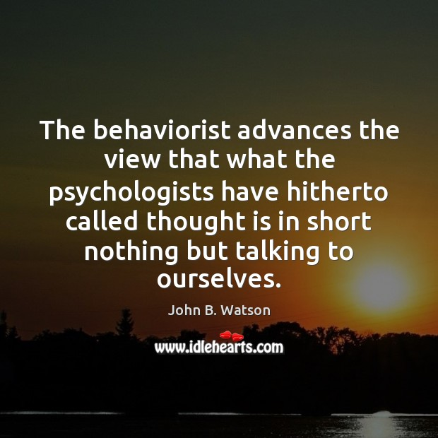 Image, The behaviorist advances the view that what the psychologists have hitherto called