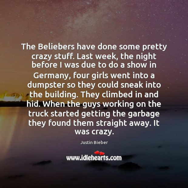 Image, The Beliebers have done some pretty crazy stuff. Last week, the night