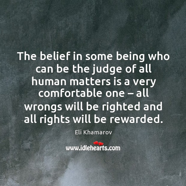 The belief in some being who can be the judge of all human matters Image