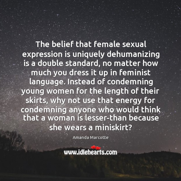 Image, The belief that female sexual expression is uniquely dehumanizing is a double