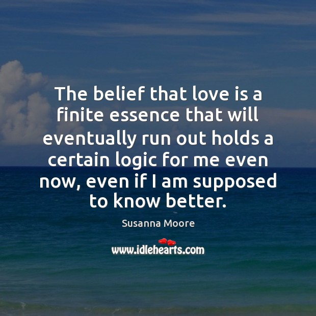 The belief that love is a finite essence that will eventually run Image