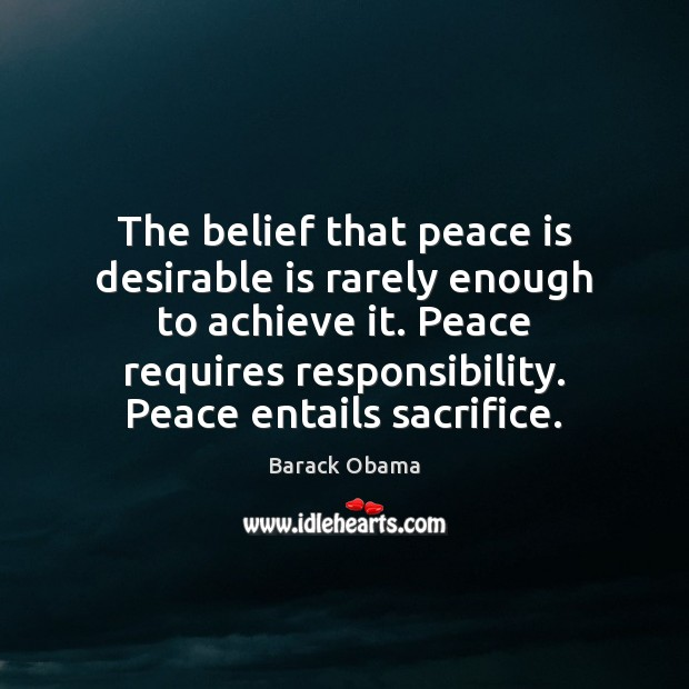 Image, The belief that peace is desirable is rarely enough to achieve it.