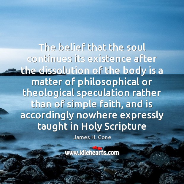 The belief that the soul continues its existence after the dissolution of Image