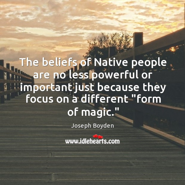 Image, The beliefs of Native people are no less powerful or important just