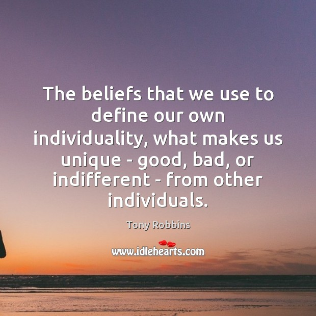 The beliefs that we use to define our own individuality, what makes Image