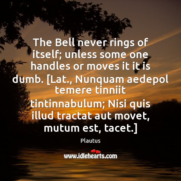 Image, The Bell never rings of itself; unless some one handles or moves