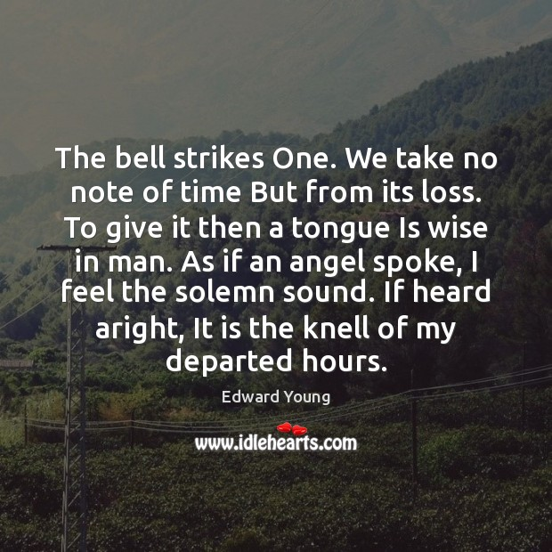 The bell strikes One. We take no note of time But from Image