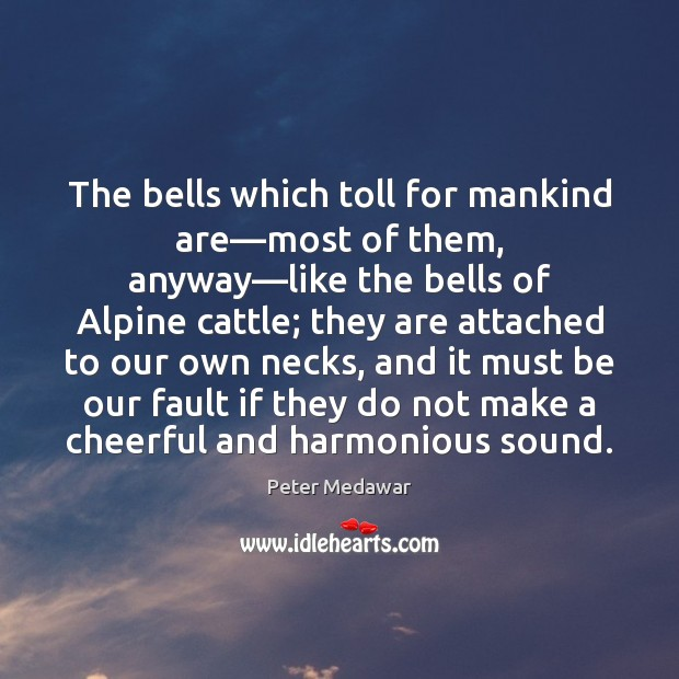 Image, The bells which toll for mankind are—most of them, anyway—like