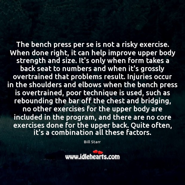 Image, The bench press per se is not a risky exercise. When done