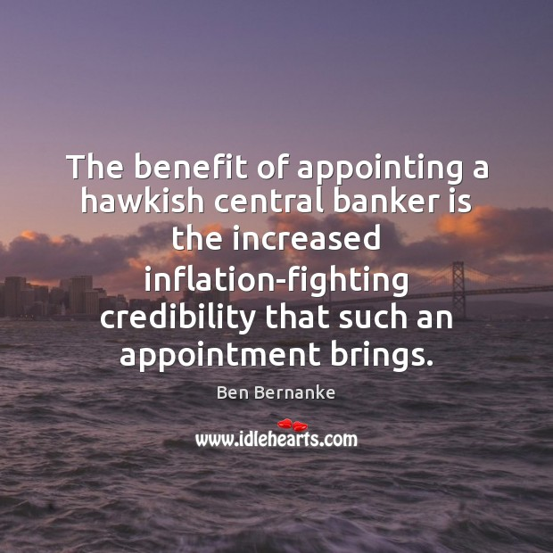 Image, The benefit of appointing a hawkish central banker is the increased inflation-fighting