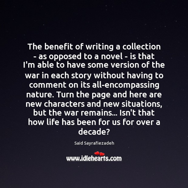 The benefit of writing a collection – as opposed to a novel Said Sayrafiezadeh Picture Quote