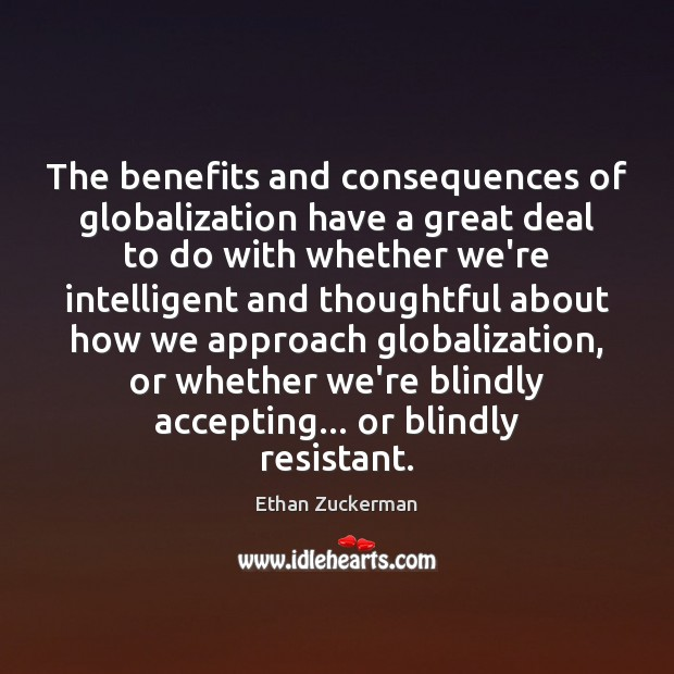 Image, The benefits and consequences of globalization have a great deal to do