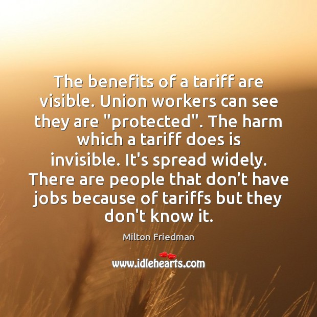 Image, The benefits of a tariff are visible. Union workers can see they