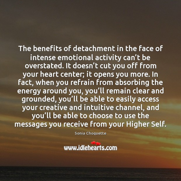 The benefits of detachment in the face of intense emotional activity can' Image