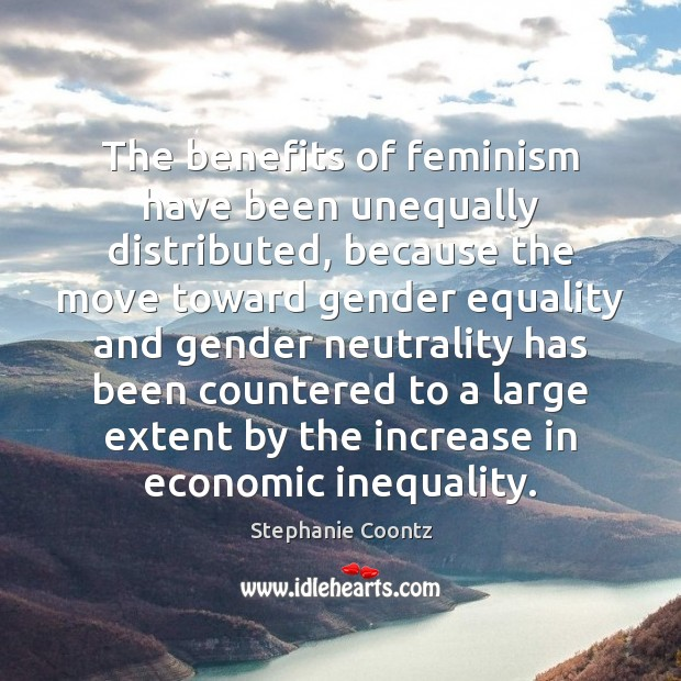 Image, The benefits of feminism have been unequally distributed, because the move toward