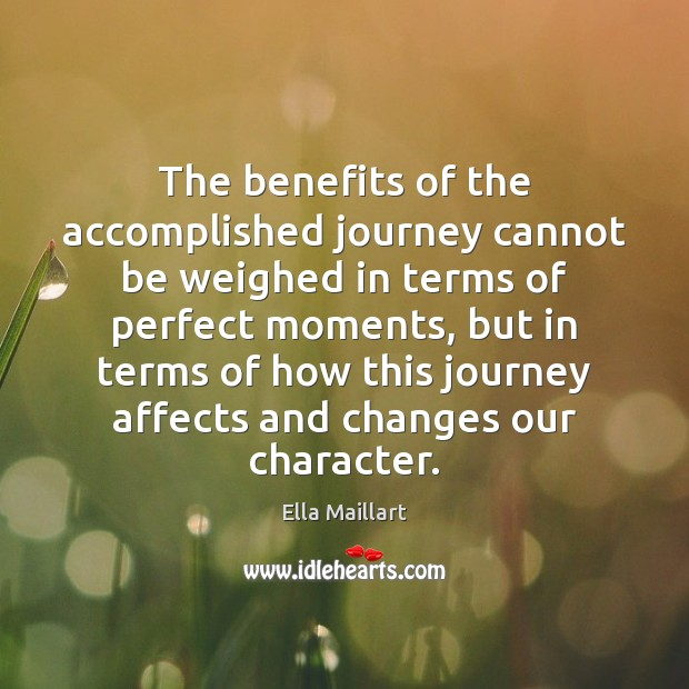 Image, The benefits of the accomplished journey cannot be weighed in terms of