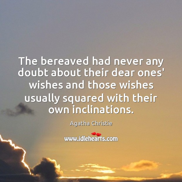 The bereaved had never any doubt about their dear ones' wishes and Image
