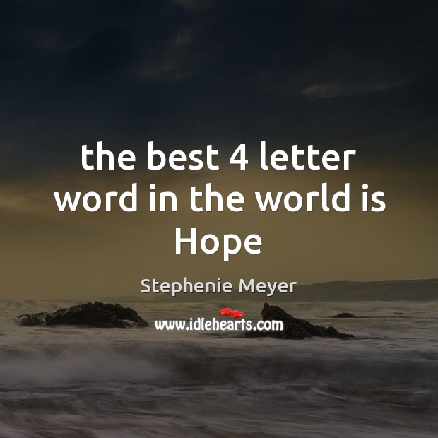 The best 4 letter word in the world is Hope Image