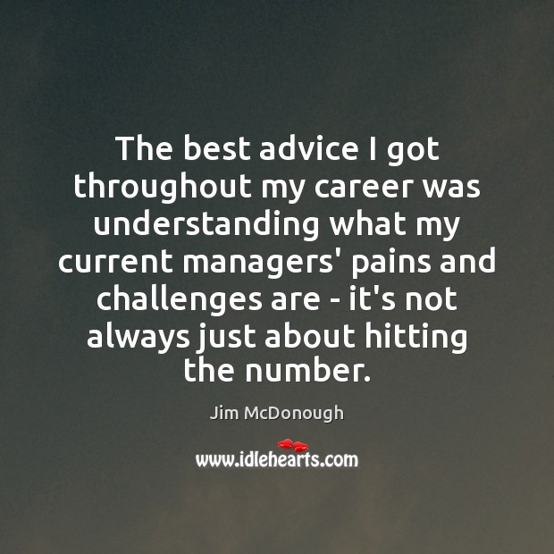 Image, The best advice I got throughout my career was understanding what my