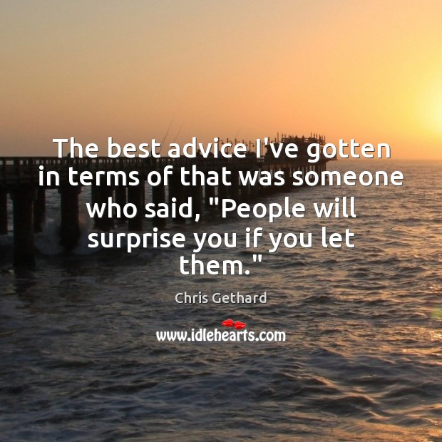 Chris Gethard Picture Quote image saying: The best advice I've gotten in terms of that was someone who
