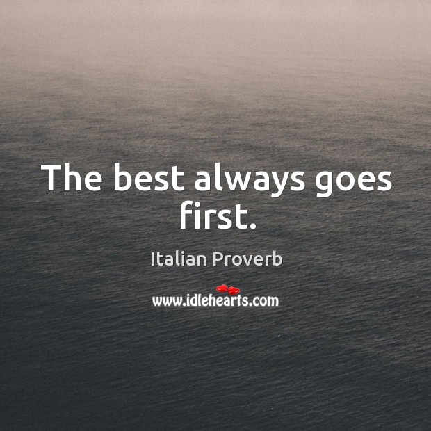 Image, The best always goes first.