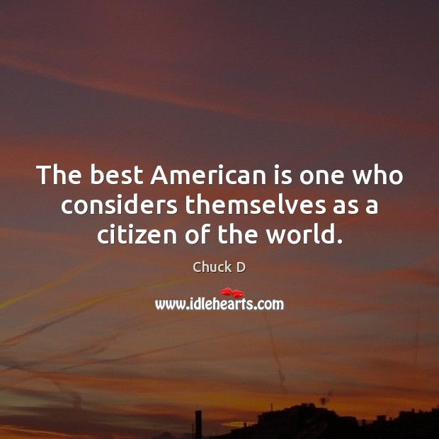 The best American is one who considers themselves as a citizen of the world. Image