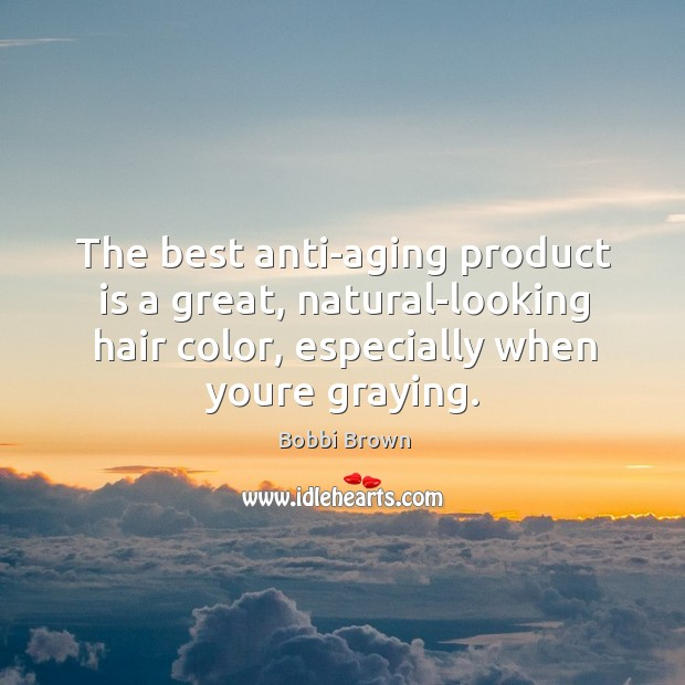 Image, The best anti-aging product is a great, natural-looking hair color, especially when