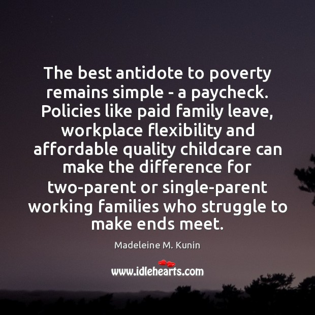 The best antidote to poverty remains simple – a paycheck. Policies like Image