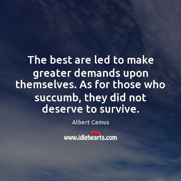 The best are led to make greater demands upon themselves. As for Image