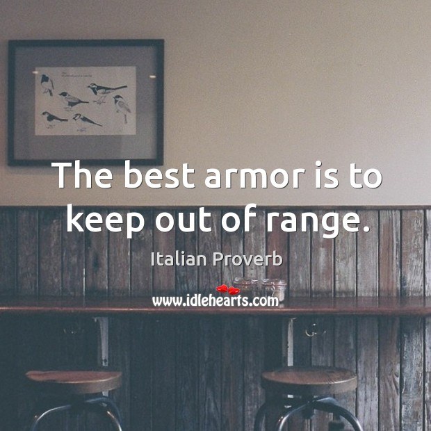 Image, The best armor is to keep out of range.
