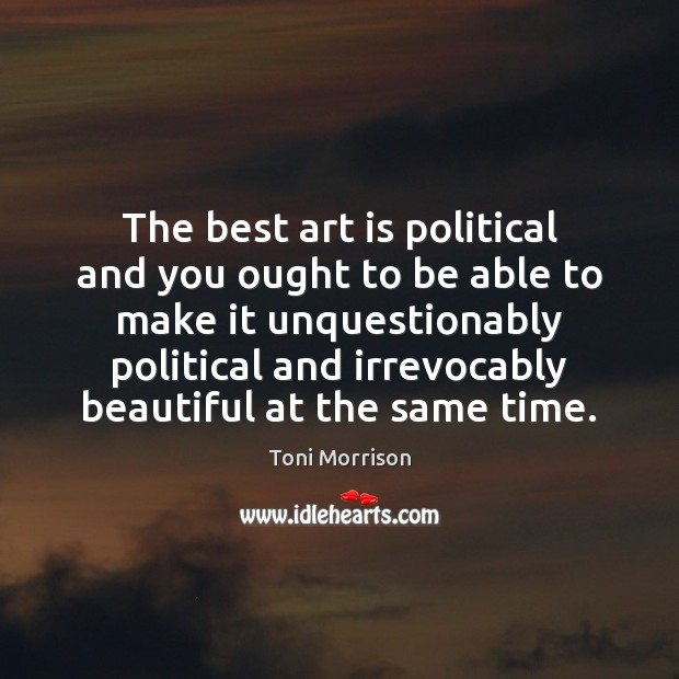 The best art is political and you ought to be able to Image