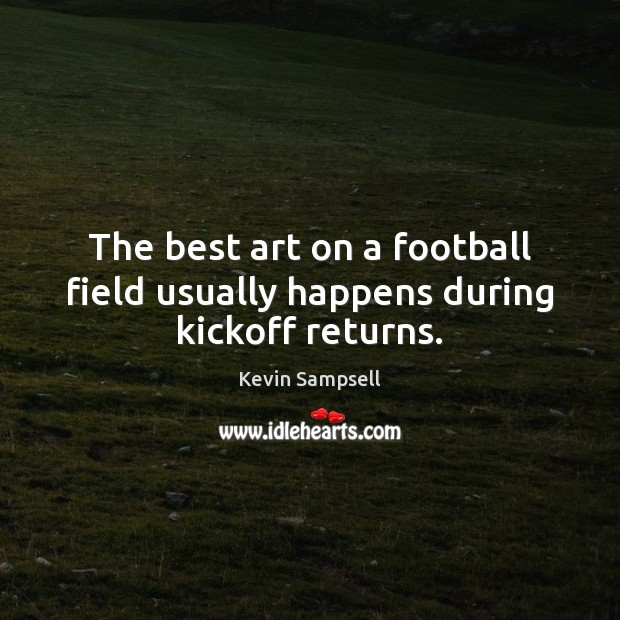 Image, The best art on a football field usually happens during kickoff returns.