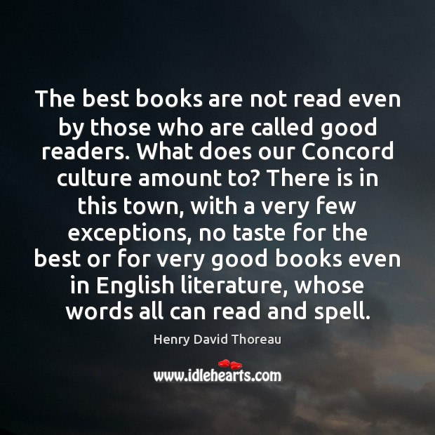 The best books are not read even by those who are called Books Quotes Image