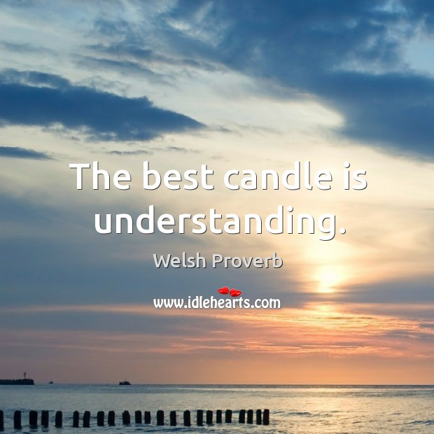 The best candle is understanding. Welsh Proverbs Image