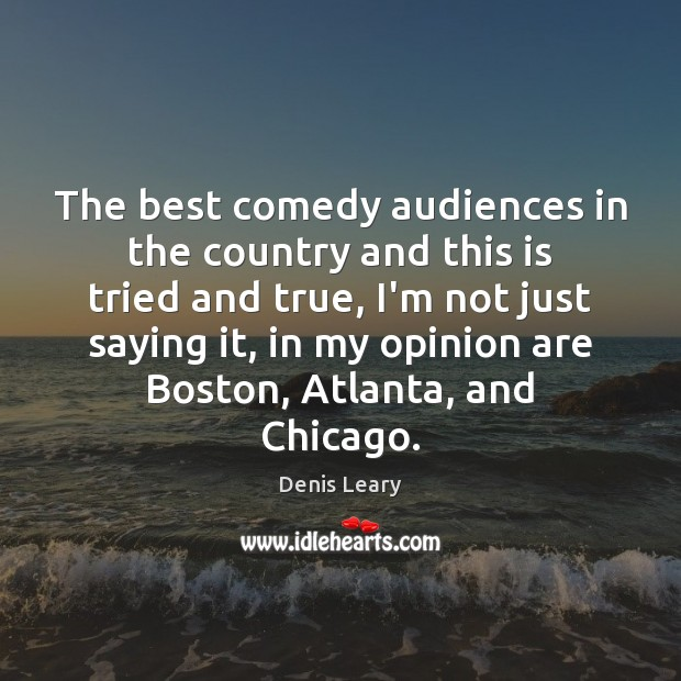 Image, The best comedy audiences in the country and this is tried and