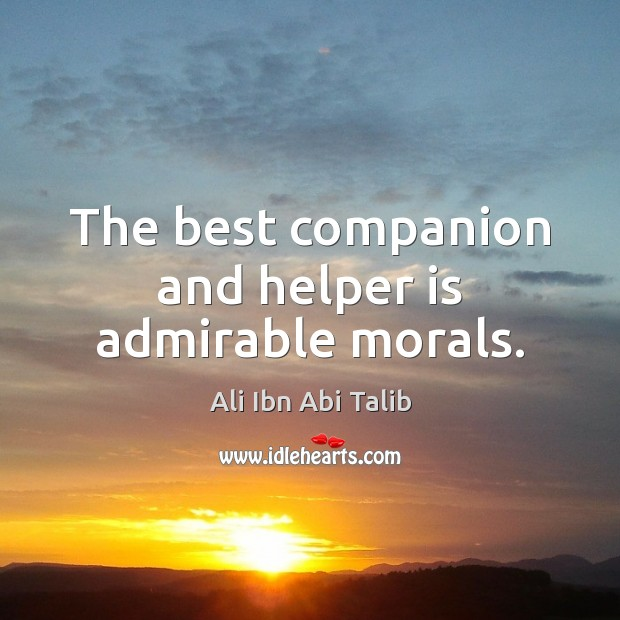 The best companion and helper is admirable morals. Image
