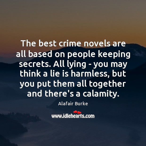 The best crime novels are all based on people keeping secrets. All Image