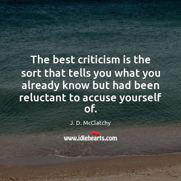 The best criticism is the sort that tells you what you already Image