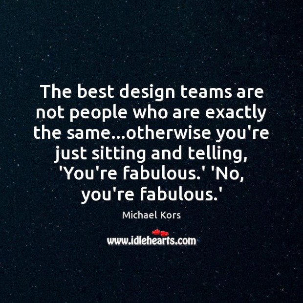 Image, The best design teams are not people who are exactly the same…