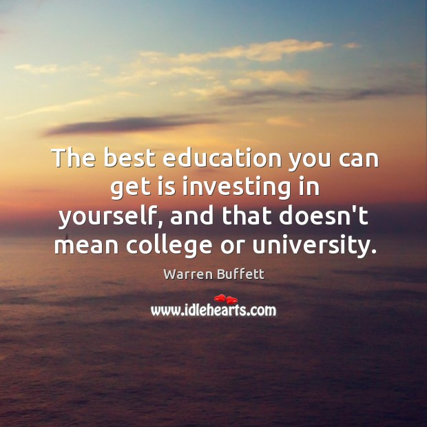 Image, The best education you can get is investing in yourself, and that