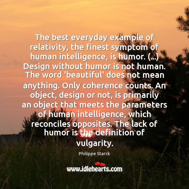 The best everyday example of relativity, the finest symptom of human intelligence, Humor Quotes Image