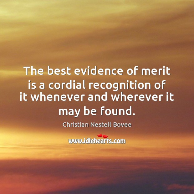 The best evidence of merit is a cordial recognition of it whenever Image