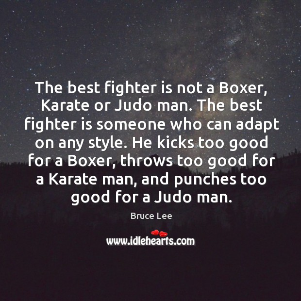 The best fighter is not a Boxer, Karate or Judo man. The Image