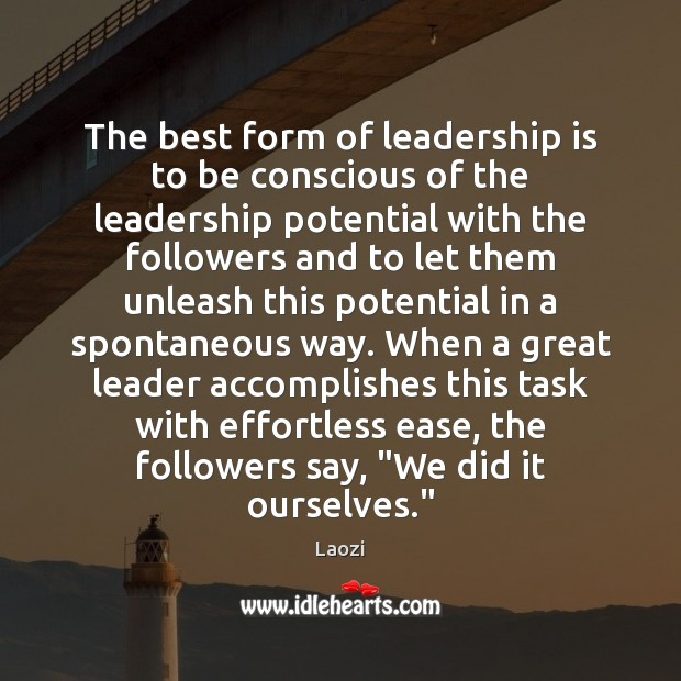 Image, The best form of leadership is to be conscious of the leadership