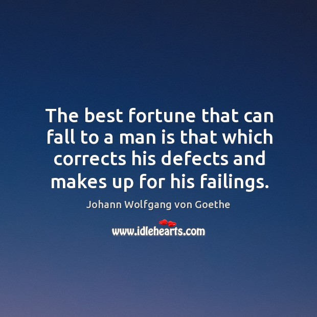 The best fortune that can fall to a man is that which Image