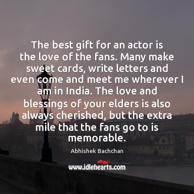 The best gift for an actor is the love of the fans. Blessings Quotes Image