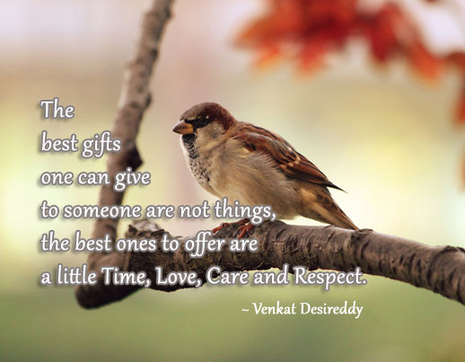 The best and greatest gifts one can give to another Venkat Desireddy Picture Quote