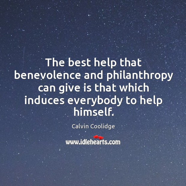 Image, The best help that benevolence and philanthropy can give is that which