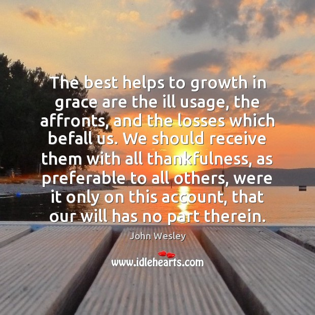The best helps to growth in grace are the ill usage, the Image